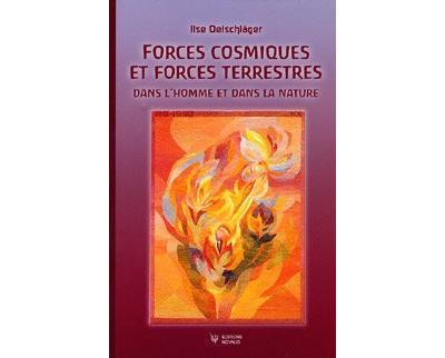 Forces cosmiques et forces terrestres