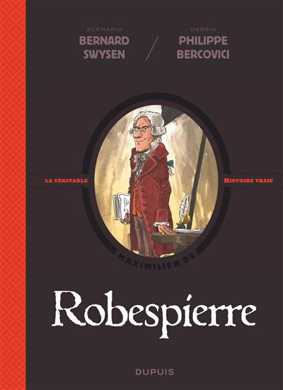 La véritable histoire vraie - Robespierre