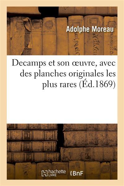 Decamps et son oeuvre, avec des planches originales les plus rares
