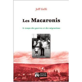 Les macaronis le temps des guerres et des migrations