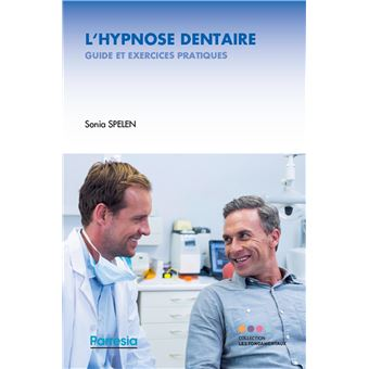 Hypnose medicale au cabinet dentaire