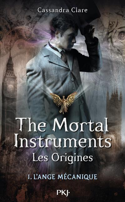 The mortal instruments. Les origines - tome 1 L'ange mécanique