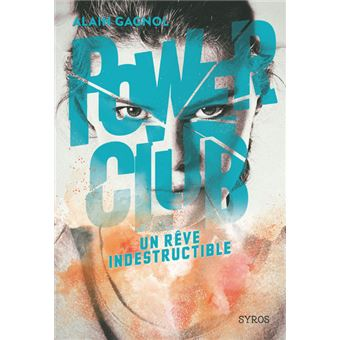 Power ClubPower Club - tome 3 Un rêve indestructible