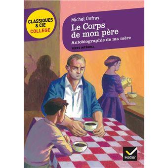 Le Corps De Mon Pere Suivi D Autobiographie De Ma Mere