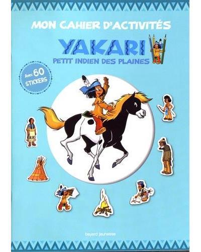 Mon cahier d'activités Yakari petit Indien des plaines