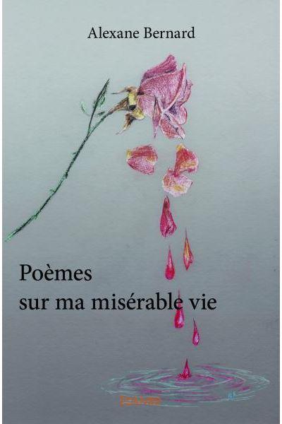 Poèmes sur ma misérable vie