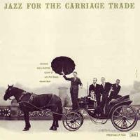 Jazz for the Carriage Trade SHM-CD