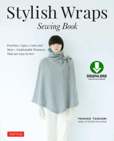 Stylish Wraps Sewing Book Ponchos, Capes, Coats and More