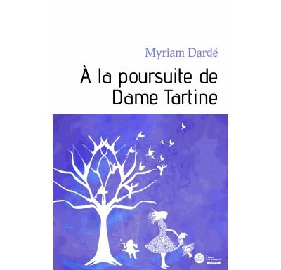 À la poursuite de Dame Tartine