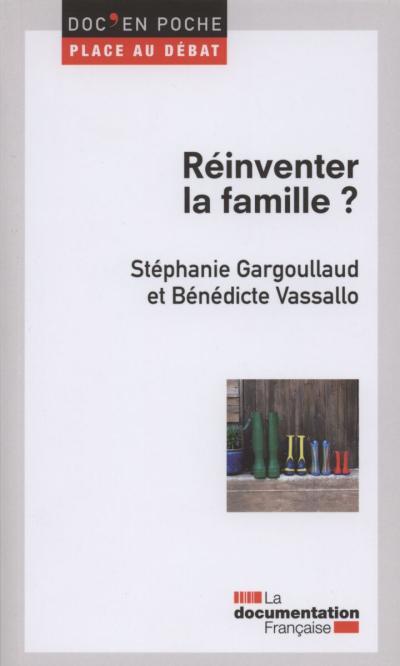 Réinventer la famille ?