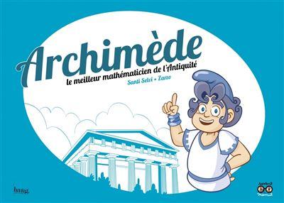 Archimède, le meilleur mathématicien de l'Antiquité