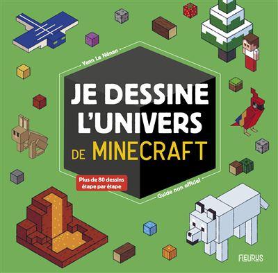 Minecraft Je Dessine L Univers De Minecraft Guide Non Officiel Yann Le Nenan Broche Achat Livre Ou Ebook Fnac