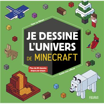 Minecraft Je Dessine Lunivers De Minecraft Guide Non Officiel