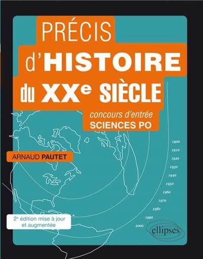 Précis d'histoire du XXe siècle. Concours d'entrée Sciences Po • 2e édition mise à jour et augmentée