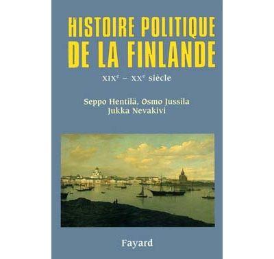 Histoire politique de la Finlande XIXe - XXe siècle