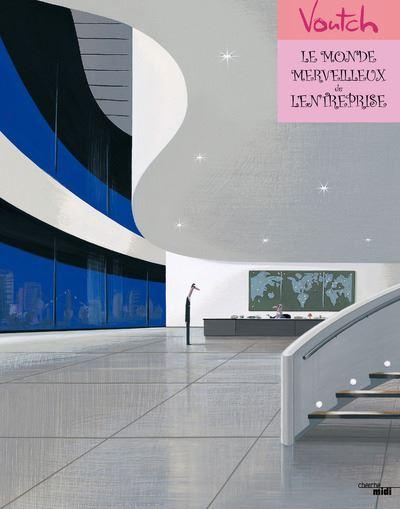 Le monde merveilleux de l'entreprise - Nouvelle édition
