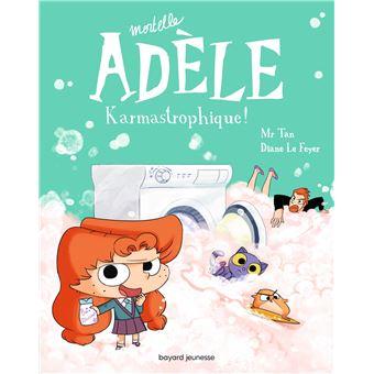 Mortelle Adèle (17) : Karmastrophique