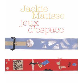 jackie matisse jeux d 39 espace reli jackie matisse achat livre fnac. Black Bedroom Furniture Sets. Home Design Ideas