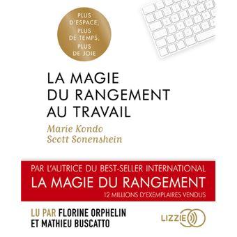 La Magie Du Rangement Au Travail 1 Cd Audio Texte Lu Cd Marie Kondo Scott Sonenshein Florine Orphelin Achat Livre Ou Ebook Fnac