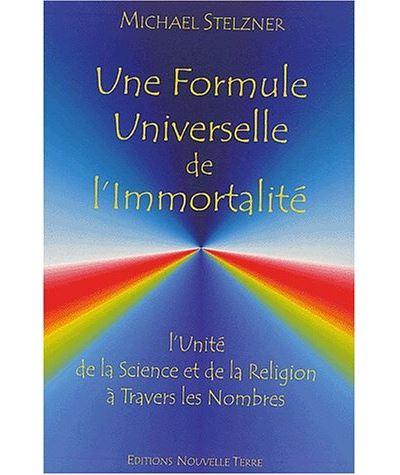 Une formule universelle de l'immortalité