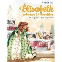 Elisabeth t 15 - disparition dans les jardins