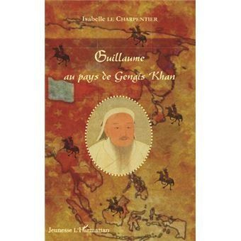 Guillaume au pays de Gengis Khan