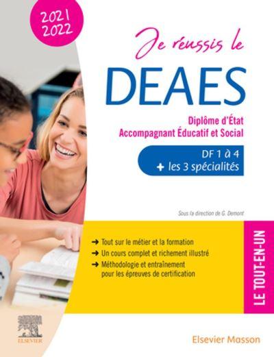 Je réussis le DEAES - Diplôme d'État Accompagnant Éducatif et Social - 2021-2022 - DF 1 à DF 4 + Les 3 spécialités. Le tout-en-un - 9782294772672 - 21,41 €