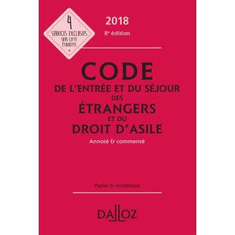 Code de l'entrée et du séjour des étrangers et du droit d'asile 2018, annoté et commenté