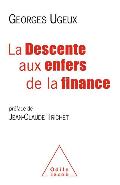 La Descente aux enfers de la finance - 9782738147684 - 16,99 €