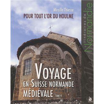 Voyage en suisse normande medievale