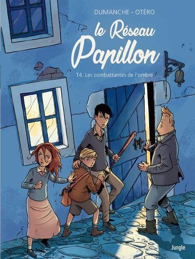 Le Réseau Papillon - tome 4 Les combattantes de l'ombre