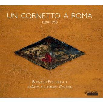 La musique pour cornet à Rome 1500-1700