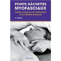 Points gâchettes myofasciaux traiter la douleur par l'ostéopathie et les thérapies manuelles