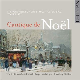 Cantiques de Noël Musique pour Noël de Berlioz à Debussy