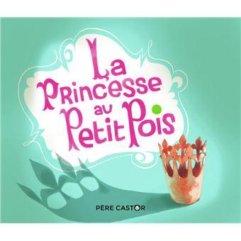 Petites histoires du Père CastorLa princesse au petit pois