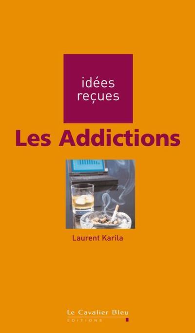 Les Addictions - Idées reçues sur les addictions - 9782846705561 - 6,99 €