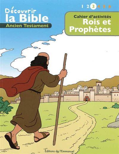 Cahiers d'activités, découvrir la Bible en Bd, Ancien Testament, Rois et prophètes