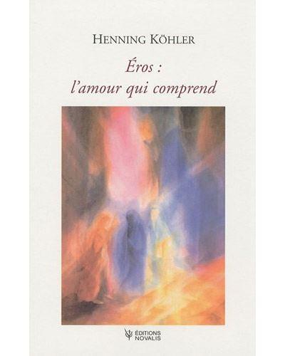Eros, l'amour qui comprend