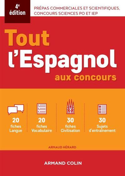 Tout l'espagnol aux concours - 4e ed. - Prépas commerciales et scientiques, concours sciences Po et IEP - 9782200624149 - 14,99 €