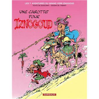 Les aventures du grand vizir IznogoudIznogoud - Une carotte pour Iznogoud