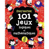 Énig'mathik : 101 jeux logiques et mathématiques
