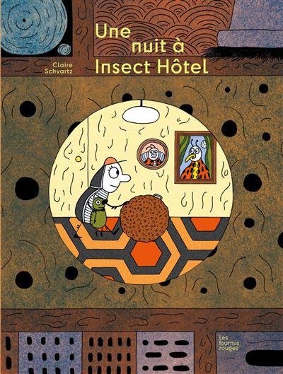 Une nuit à Insect'Hôtel - cartonné - Claire Schvartz - Achat Livre | fnac