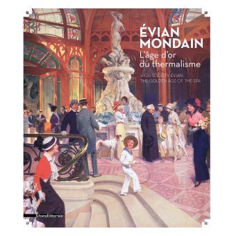 Evian mondain l'age d'or du thermalisme