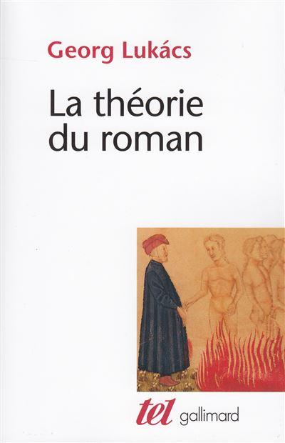 Theorie du roman introduction aux premiers ecrits de georg l