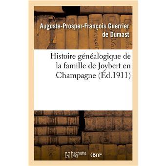 Histoire généalogique de la famille de Joybert en Champagne