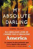 My absolute darling : roman | Tallent, Gabriel (1987-....). Auteur