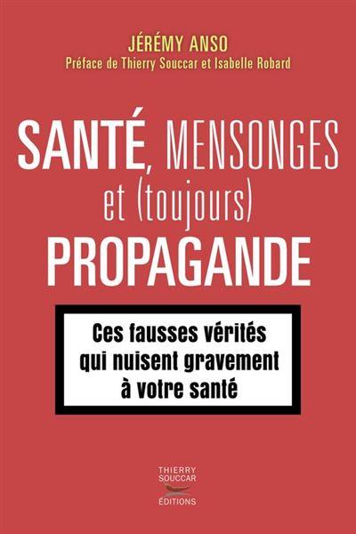 Santé, mensonges et (toujours) propagande - 9782365493239 - 12,99 €