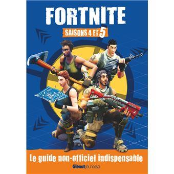 Fortnite Saisons 4 Et 5 Le Guide Non Officiel Indispensable