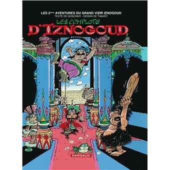 Les aventures du grand vizir IznogoudIznogoud - Les Complots d'Iznogoud