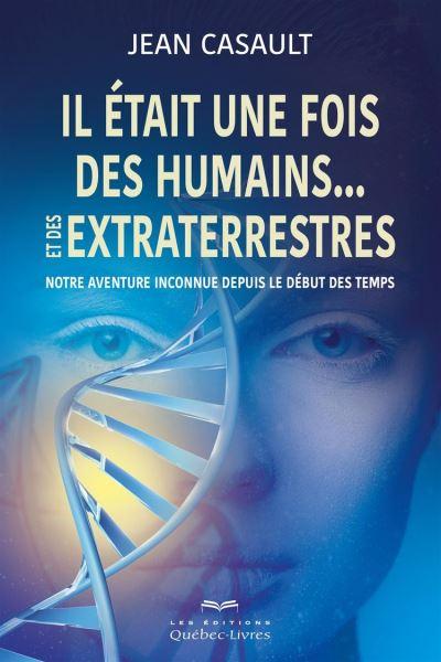 IL ETAIT UNE FOIS DES HUMAINS...ET DES E - 9782764035450 - 15,99 €